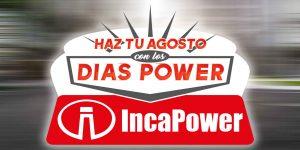 Haz Tu Agosto con los Días Power de IncaPower