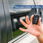 Crédito Vehicular - Pasos a Seguir